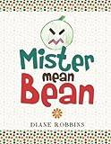 Mister Mean Bean