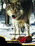 img - for Food Chains and Webs: The Struggle to Survive; Life Science (Let's Explore Science) book / textbook / text book