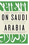 Acquista On Saudi Arabia: Its People, Past, Religion, Fault Lines - and Future [Edizione Kindle]