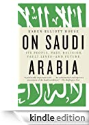 On Saudi Arabia: Its People, Past, Religion, Fault Lines - and Future [Edizione Kindle]