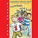 Number One Kid: Zigzag Kids, Book 1 (       UNABRIDGED) by Patricia Reilly Giff Narrated by Everette Plen