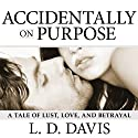 Accidentally on Purpose (       UNABRIDGED) by L. D. Davis Narrated by Serena Daniels
