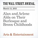 Alan and Arlene Alda on Their Burlesque and Bronx Childhoods | The Wall Street Journal