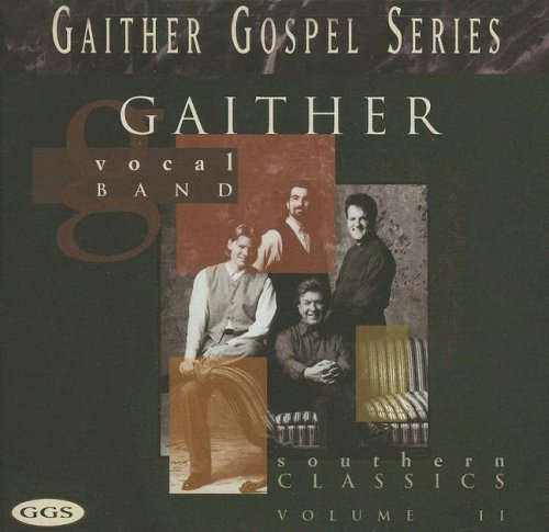 Gaither Vocal Band - Southern Classics, Volume Ii - Zortam Music