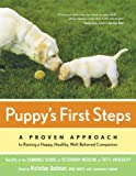 img - for Puppy's First Steps: A Proven Approach to Raising a Happy, Healthy, Well-Behaved Companion book / textbook / text book