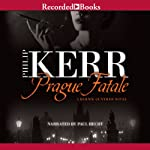 Prague Fatale (       UNABRIDGED) by Philip Kerr Narrated by Paul Hecht