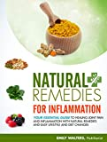 Natural Remedies for Inflammation: Your Essential Guide to Healing Joint Pain and Inflammation with Natural Remedies and Easy Lifestyle and Diet Changes (Natural Remedies Series Book 1)
