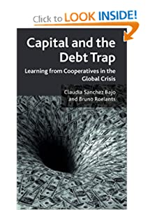 Capital and the Debt Trap Learning from Cooperatives in the Global Crisis - Bruno Roelants, Claudia Sanchez Bajo