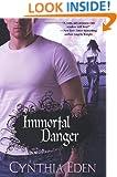 Immortal Danger (Brava Paranormal Romance)