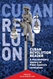 img - for Cuban Revolution Reader: A Documentary History of Key Moments in Fidel Castro's Revolution book / textbook / text book