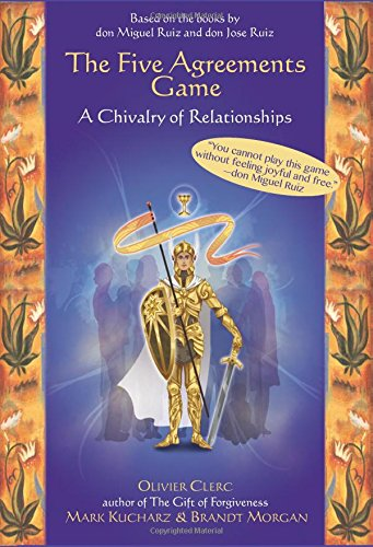 The Five Agreements Game: A Chivalry of Relationships