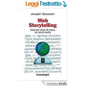 Web storytelling. Costruire storie di marca nei social media (Cultura della comunicazione)