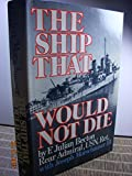img - for The Ship That Would Not Die book / textbook / text book
