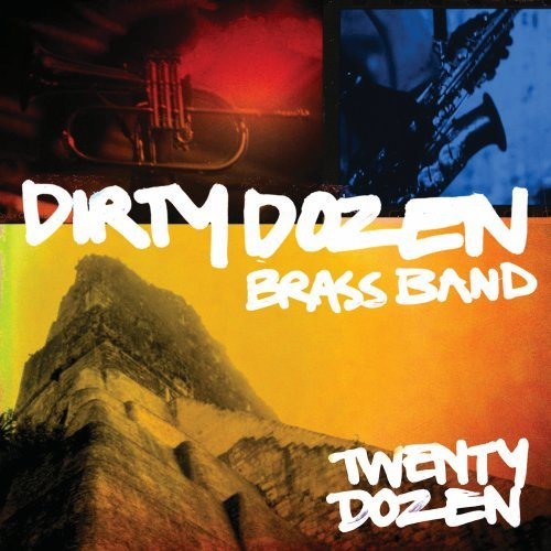 Dirty Dozen Brass Band - 20 Dozen