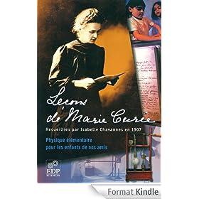 Le�ons de Marie Curie: physique �l�mentaire pour les enfants de nos amis