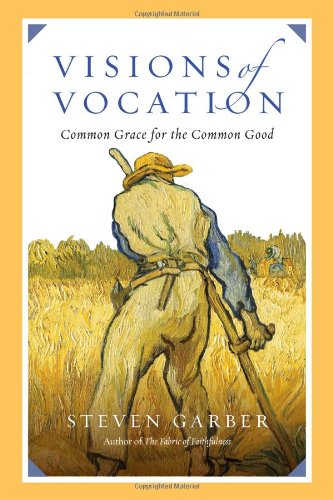 Visions of Vocation: Common Grace for the Common Good (Business For The Common Good compare prices)