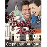 A Polish Heart ~ Stephanie Burkhart