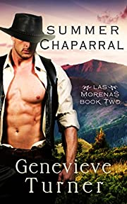 Summer Chaparral (Las Morenas, Book Two) (Las MorenasSeries 1)