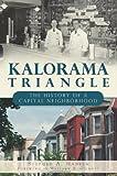 Kalorama Triangle:: The History of a Capital Neighborhood