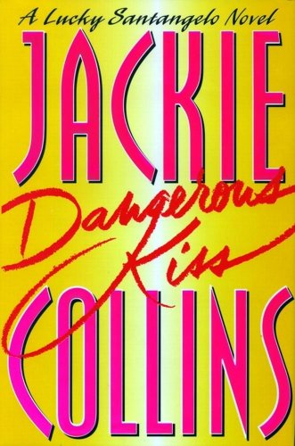 Dangerous Kiss (A Lucky Santangelo Novel), Collins, Jackie