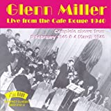 Live From The Cafe Rouge, 1940 Glenn Miller