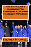 The Evangelists Handbook/For Evangelists Only/The Handbook Workbook