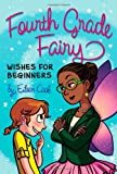 Wishes for Beginners (Fourth Grade Fairy)