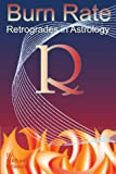 Burn Rate: Retrogrades In Astrology: Retrograde Planets (0979832845) by Erlewine, Michael