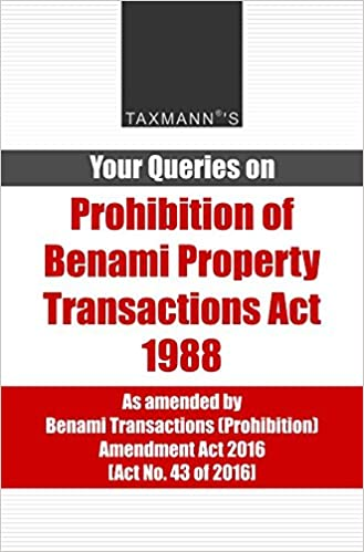 Your Queries on Prohibition of Benami Property Transaction Act 1988 (September 2016 Edition)