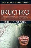 Bruchko (Aventuras Internacionales) (Spanish Edition) (1576583341) by Bruce Olson