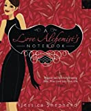 A Love Alchemist's Handbook: Magical Secrets for Drawing Your True Love into Your Life Jessica Shepherd