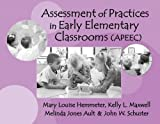 img - for Assessment of Practices in Early Elementary Classrooms (APEEC) book / textbook / text book