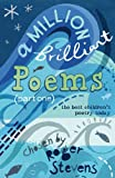 Roger Stevens A Million Brilliant Poems: Pt. 1: A Collection of the Very Best Children's Poetry Today