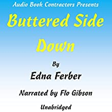 Buttered Side Down Audiobook by Edna Ferber Narrated by Flo Gibson