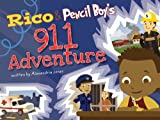 Rico and Pencil Boy's 911 Adventure