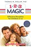 1-2-3 Magic: 3-Step Discipline for Calm, Effective, and Happy Parenting: Effective Discipline for Children 2-12