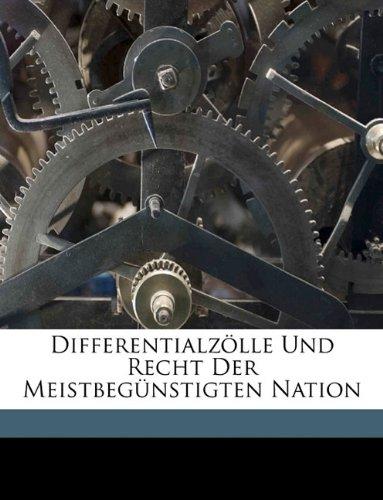 Differentialzolle Und Recht Der Meistbegunstigten Nation  [Seyffardt, L F.] (Tapa Blanda)