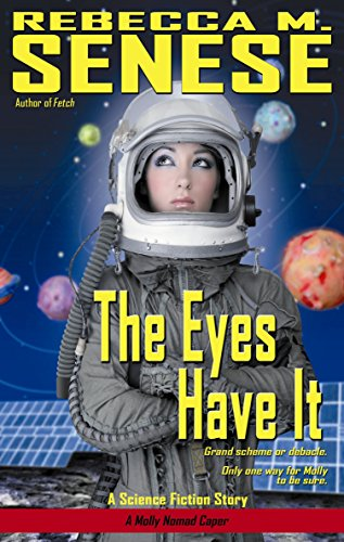 Rebecca M. Senese - The Eyes Have It (A Molly Nomad Caper) (English Edition)