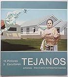 TEJANOS | artistas mexicano-norteamericanos - 15 Pintores, 3 Escultores