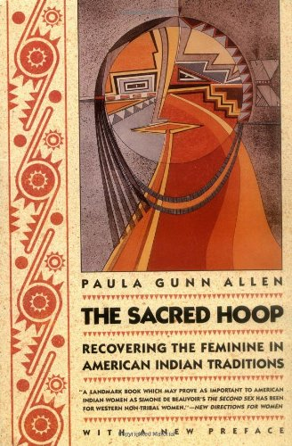 The Sacred Hoop: Recovering the Feminine in American...
