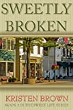 Sweetly Broken (The Sweet Life Book 2)