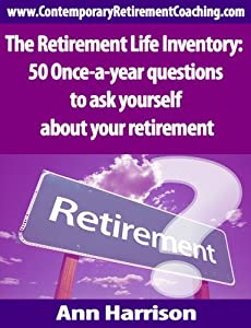 The Retirement Life Inventory: 50 Once-a-year questions to ask yourself about your retirement