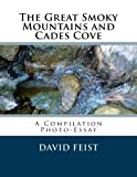 img - for The Great Smoky Mountains and Cades Cove: A Compilation Photo-Essay (The Natural Wonders of Cades Cove) (Volume 5) book / textbook / text book