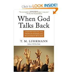 When God Talks Back: Understanding the American Evangelical Relationship with God (Vintage)