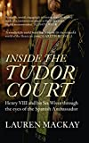 img - for Inside the Tudor Court: Henry VIII and His Six Wives at First Hand book / textbook / text book