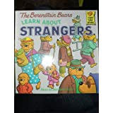 The Berenstain Bears Learn About Strangers (First Time Books) ~ Stan Berenstain