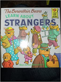 The Berenstain Bears Learn About Strangers | Berenstain ...
