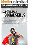 Superhuman Social Skills: A Guide to Being Likeable, Winning Friends, and Building Your Social Circle (English Edition)