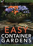 Easy Container Gardens (Pamela Crawford's Container Gardening, Vol.2)