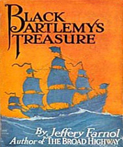 Jeffery Farnol - Black Bartlemy's Treasure (Illustrated)